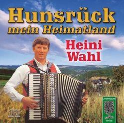 Hunsrück, mein Heimatland von Wahl,  Heini