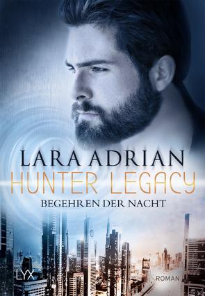 Hunter Legacy – Begehren der Nacht von Adrian,  Lara, Akhavan-Zandjani,  Firouzeh