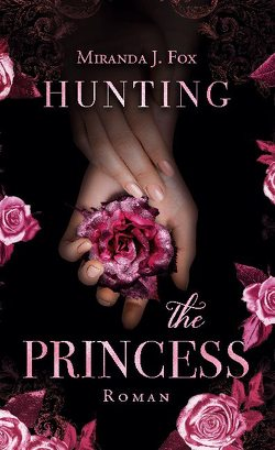 Hunting The Princess von Fox,  Miranda J.