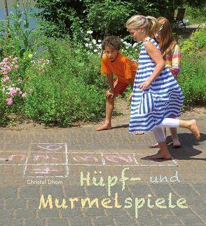 Hüpf- und Murmelspiele von Dhom,  Christel, Prof. Dr. Längler,  Alfred