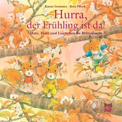 Hurra, der Frühling ist da! von Christen,  Hana, Iwamura,  Kazuo, Pflock,  Rose