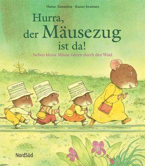 Hurra, der Mäusezug ist da! von Iwamura,  Kazuo, Yamashita,  Haruo