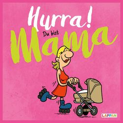 Hurra! Du bist Mama: Cartoons und lustige Texte für frisch gebackene Mütter von Fernandez,  Miguel, Kernbach,  Michael