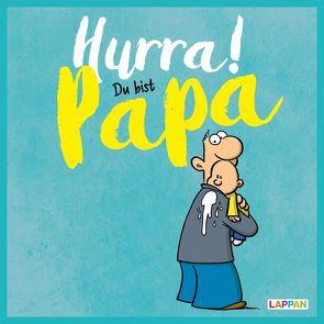 Hurra! Du bist Papa: Cartoons und lustige Texte für frisch gebackene Väter von Fernandez,  Miguel, Kernbach,  Michael