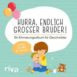 Hurra, endlich großer Bruder! von Riva Verlag