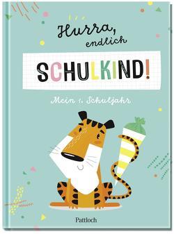 Hurra, endlich Schulkind! Mein 1. Schuljahr von Pattloch Verlag