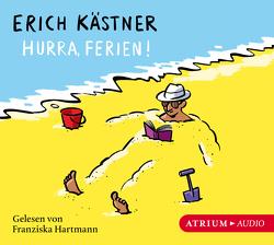 Hurra, Ferien! von Hartmann,  Franziska, Kaestner,  Erich, List,  Sylvia