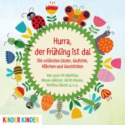 Hurra, der Frühling ist da! von Goeschl,  Bettina, Maske,  Ulrich, Meyer-Göllner,  Matthias, und viele mehr,  ...