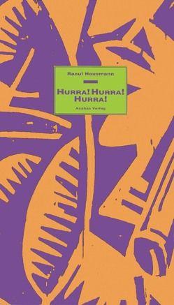 Hurra! Hurra! Hurra! von Hausmann,  Raoul, Riha,  Karl