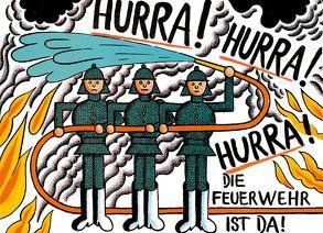 Hurra, hurra, hurra, die Feuerwehr ist da von Kahlau,  Heinz, Ticha,  Hans