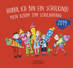 Hurra, ich bin ein Schulkind! 2019 von Hellbach,  Hans, Knebel,  Katharina