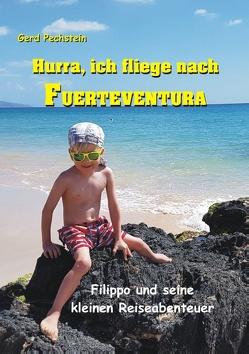 Hurra, ich fliege nach Fuerteventura von Pechstein,  Gerd