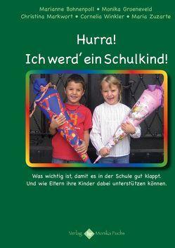 Hurra! Ich werd' ein Schulkind! von Bohnenpoll,  Marianne, Groeneveld,  Monika, Markwort,  Christina, Winkler,  Cornelia, Zuzarte,  Maria