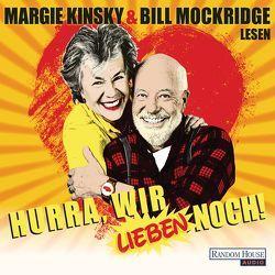 Hurra, wir lieben noch! von Kibermanis,  Tania, Kinsky,  Margie, Mockridge,  Bill