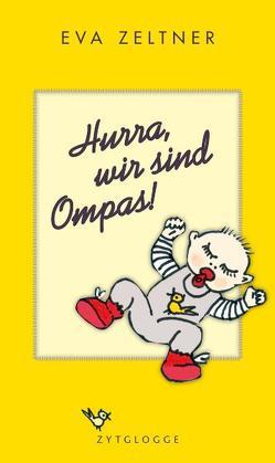 Hurra, wir sind Ompas! von Zeltner,  Eva