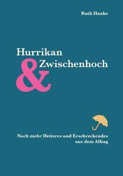 Hurrikan und Zwischenhoch von Hanke,  Randolf, Hanke,  Ruth