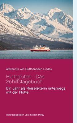 Hurtigruten – Das Schiffstagebuch von Gutthenbach-Lindau,  Alexandra von