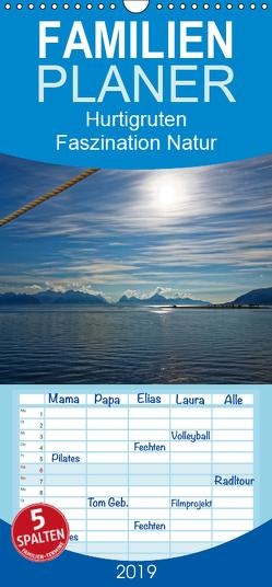 Hurtigruten – Faszination Natur – Familienplaner hoch (Wandkalender 2019 , 21 cm x 45 cm, hoch) von Eisold,  Hanns-Peter