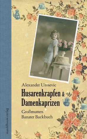 Husarenkrapfen & Damenkaprizen von Urosevic,  Alexander