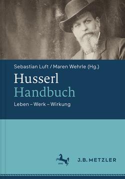 Husserl-Handbuch von Luft,  Sebastian, Wehrle,  Maren