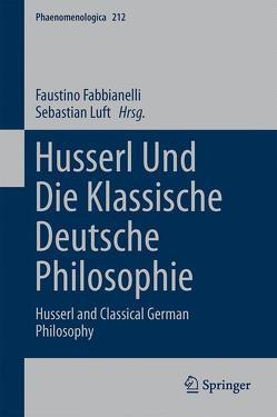 Husserl und die klassische deutsche Philosophie von Fabbianelli,  Faustino, Luft,  Sebastian
