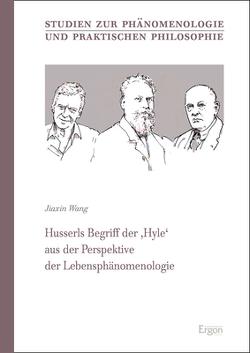 Husserls Begriff der 'Hyle' aus der Perspektive der Lebensphänomenologie von Wang,  Jiaxin