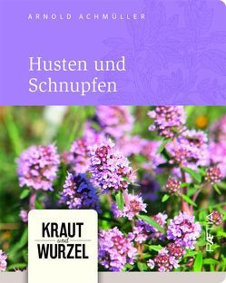 Husten und Schnupfen von Achmüller,  Arnold