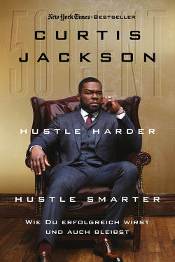 Hustle Harder, Hustle Smarter von Gilbert,  Thomas, Jackson,  Curtis