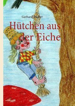 Hütchen aus der Eiche von Stadler,  Gerhard