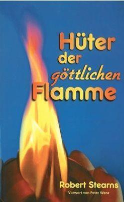 Hüter der göttlichen Flamme von Stearns,  Robert, Wenz,  Peter