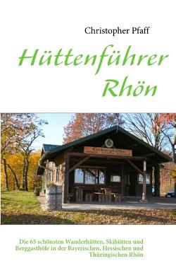 Hüttenführer Rhön von Pfaff,  Christopher