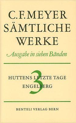 Huttens letzte Tage, Engelberg von Meyer,  C F, Meyer,  Conrad Ferdinand, Zäch,  Alfred
