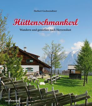Hüttenschmankerl von Gschwendtner,  Herbert