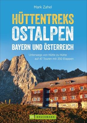 Hüttentreks Ostalpen – Bayern und Österreich von Zahel,  Mark
