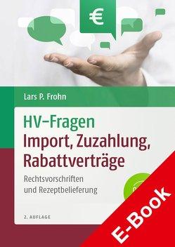 HV-Fragen: Import, Zuzahlung, Rabattverträge von Frohn,  Lars Peter