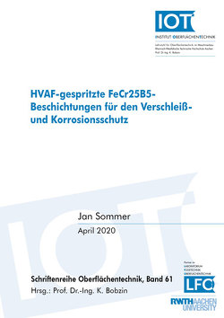 HVAF-gespritzte FeCr25B5-Beschichtungen für den Verschleiß- und Korrosionsschutz von Sommer,  Jan