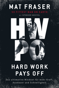 HWPO: Hard work pays off von Fraser,  Mat, Mestel,  Spenser