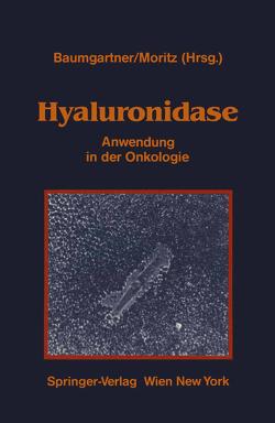 Hyaluronidase von Baumgartner,  G., Baumgartner,  Gerhard, Horaczek,  A., Kluza,  H.P., Maier,  U., Moritz,  A., Moritz,  Alfred, Neumann,  H., Partsch,  H., Zänker,  K.S.