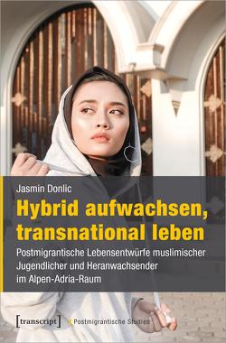Hybrid aufwachsen, transnational leben von Donlic,  Jasmin