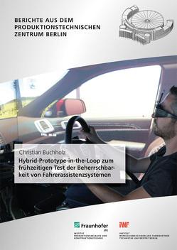 Hybrid-Prototype-in-the-Loop zum frühzeitigen Test der Beherrschbarkeit von Fahrerassistenzsystemen. von Buchholz,  Christian, Stark,  Rainer
