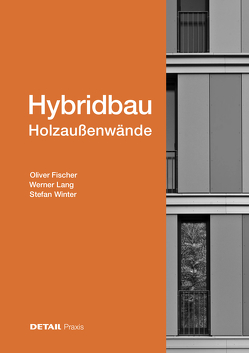 Hybridbau – Holzaußenwände von Fischer,  Oliver, Lang,  Werner, Winter,  Stefan