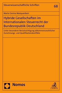 Hybride Gesellschaften im Internationalen Steuerrecht der Bundesrepublik Deutschland von Marquardsen,  Maria Gesina