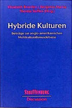 Hybride Kulturen von Bronfen,  Elisabeth, Emmert,  Anne, Marius,  Benjamin, Raab,  Josef, Steffen,  Therese