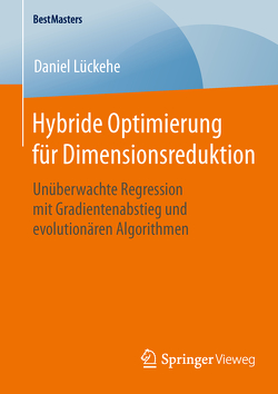 Hybride Optimierung für Dimensionsreduktion von Lückehe,  Daniel