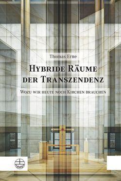 Hybride Räume der Transzendenz von Erne,  Thomas