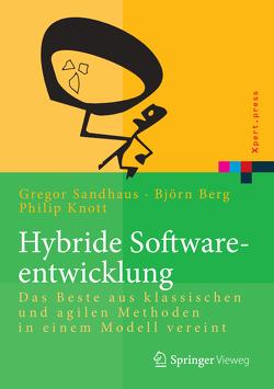 Hybride Softwareentwicklung von Berg,  Björn, Knott,  Philip, Sandhaus,  Gregor