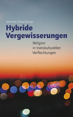 Hybride Vergewisserungen von Thomas,  Klie, Ulrich,  Dehn