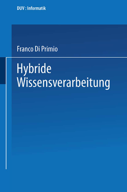 Hybride Wissensverarbeitung von Di Primio,  Franco