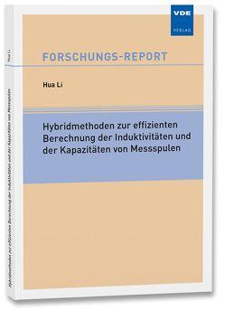 Hybridmethoden zur effizienten Berechnung der Induktivitäten und der Kapazitäten von Messspulen von Li,  Hua