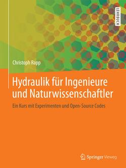 Hydraulik für Ingenieure und Naturwissenschaftler von Rapp,  Christoph